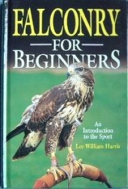 Falconry for Beginners by Lee William Harris